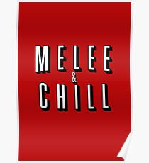 Melee & Chill Poster