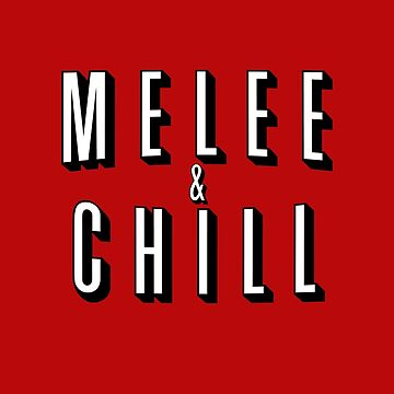 Melee & Chill by Waveshine