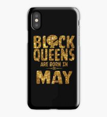 Black Queens Are Born In May iPhone Case