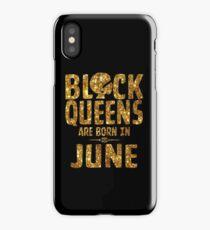 Black Queens Are Born In June iPhone Case