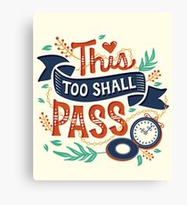 This too shall pass Canvas Print