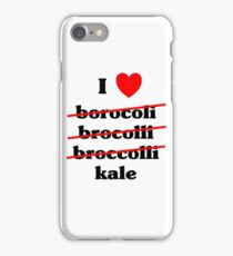 I love broccoli kale, any green vegetable  iPhone Case/Skin