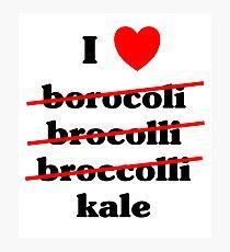 I love broccoli kale, any green vegetable  Photographic Print