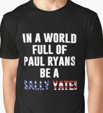 Be A Sally Yates Graphic T-Shirt