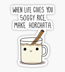 When Life Gives You Soggy Rice, Make Horchata Sticker