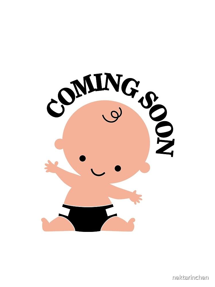 """baby coming soon images  Baby coming soon"""" Graphic T-Shirt by nektarinchen 
