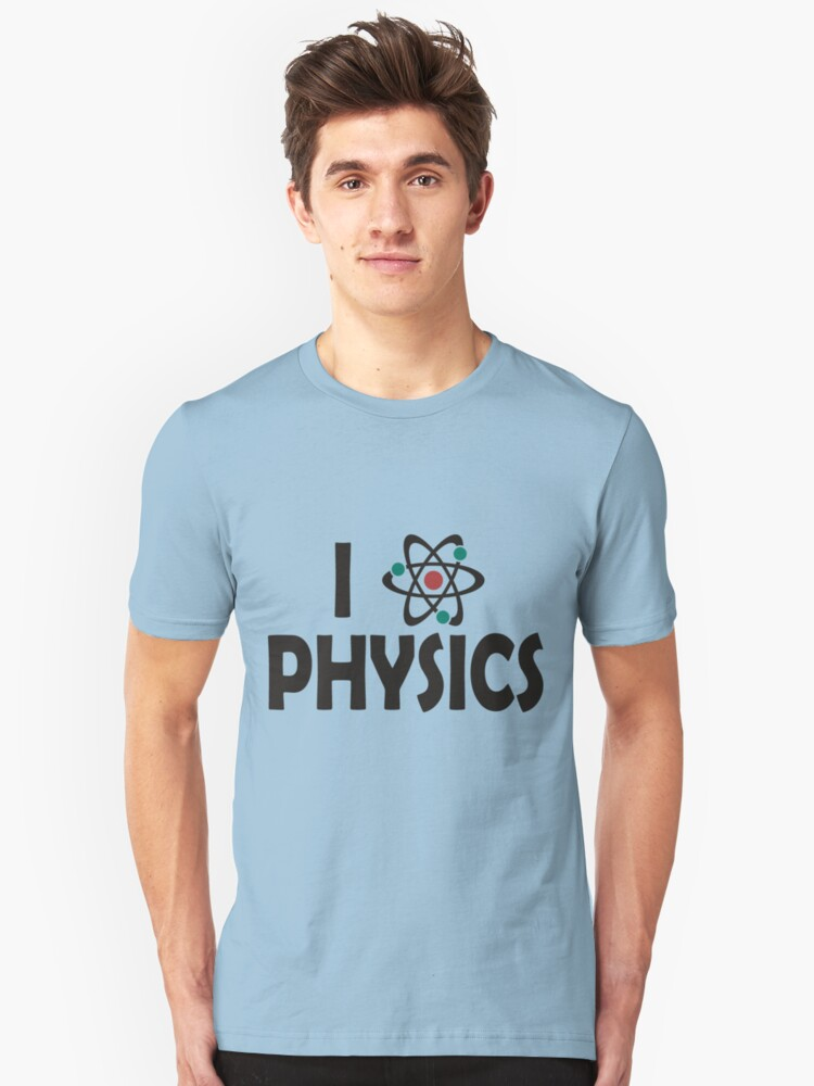 I Love Physics Unisex T-Shirt Front