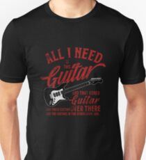 All I Need Is This Guitar And That Other Loves Gift Tshirt Unisex T-Shirt