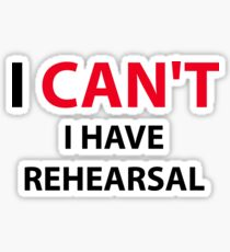 I Can't I Have Rehearsal Musical Musician Sticker