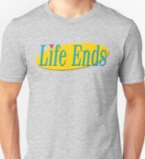 Life Ends T-Shirt