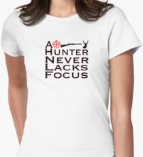 A Hunter Never Lacks Focus Womens Fitted T-Shirt