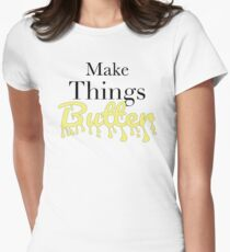 Make Things Butter Womens Fitted T-Shirt