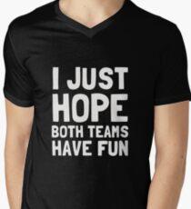 I Just Hope Both Teams Have Fun T-Shirt