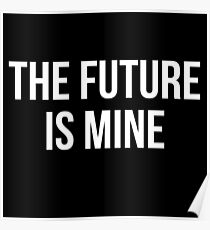 FUTURE IS MINE Poster