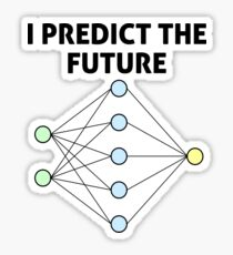 Neural Network Machine Learning: Predict The Future! Sticker