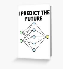 Neural Network Machine Learning: Predict The Future! Greeting Card