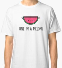 You're ONE in a MELON!  Classic T-Shirt
