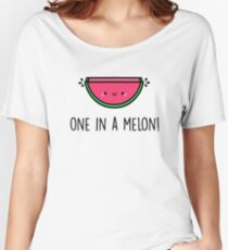 You're ONE in a MELON!  Women's Relaxed Fit T-Shirt
