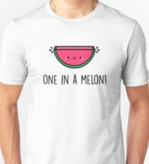 You're ONE in a MELON!  T-Shirt
