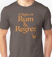 A Night Of Rum and Regret Unisex T-Shirt