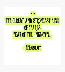 H.P. Lovecraft Quote - Fear of the Unknown Photographic Print