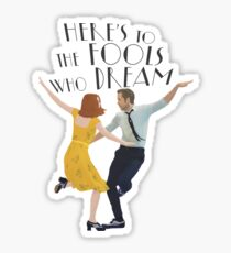 fools who dream Sticker