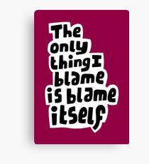 Blame itself. Canvas Print