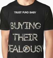 Trust Fund Baby - Buying Their Jealousy Graphic T-Shirt