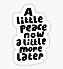 A little peace now Sticker