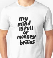 Monkey brains Unisex T-Shirt