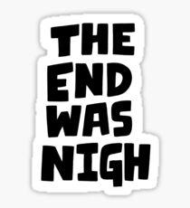The end was nigh Sticker