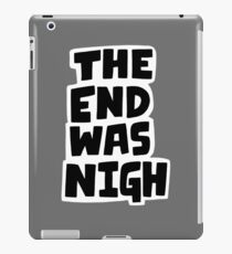 The end was nigh iPad Case/Skin