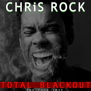 TOTA BLACK OUT THE TOUR 2017 - CHRIS ROCK by stepclark