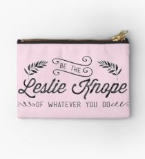 Be the Leslie Knope of Whatever You Do  Studio Pouch