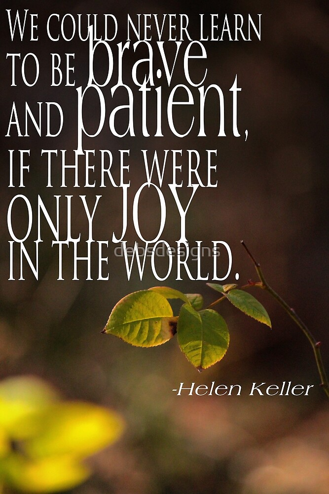 Brave, Patient, Joy by debsdesigns