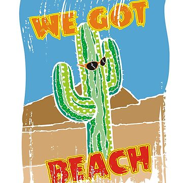 Summer southwestern desert cactus we got beach by BigMRanch