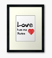 Love has no rules Framed Print
