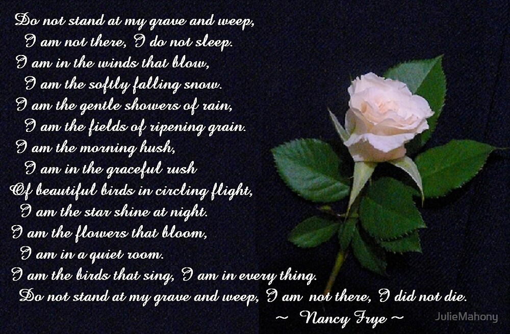 Image result for do not stand at my grave and weep rose