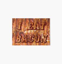 I Eat Bacon Art Board