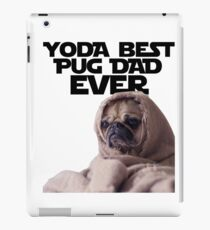 Yoda Best Pug Dad Ever - Funny Star Wars Theme Pug Lover Father's Day Gifts iPad Case/Skin