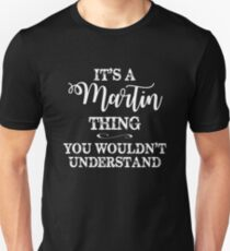 It's a Martin Thing, You Wouldn't Understand T-Shirt