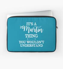 It's a Martin Thing, You Wouldn't Understand Laptop Sleeve