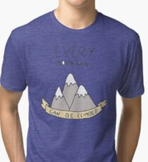 every mountain can be climbed Tri-blend T-Shirt