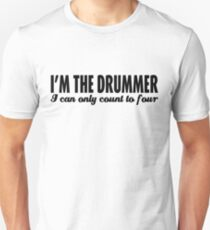 I'm a Drummer, I Can Only Count to Four Unisex T-Shirt
