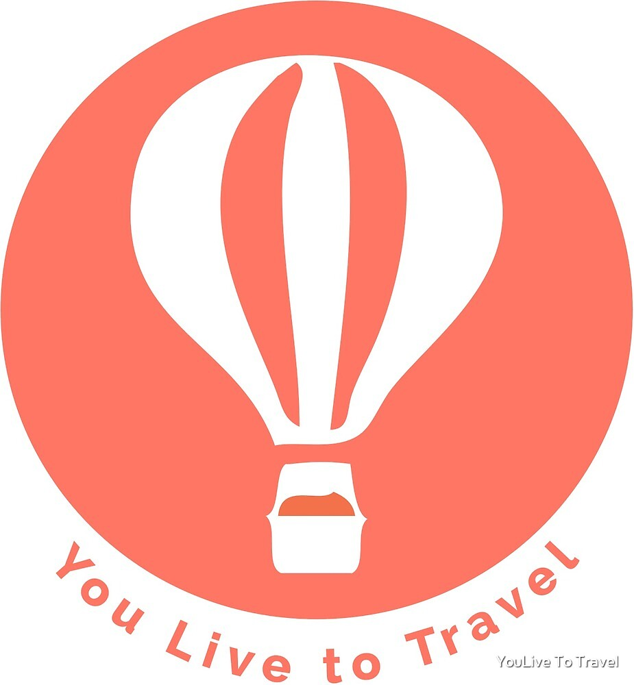 You Live to Travel by Jennifer Fein