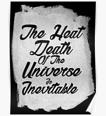 The inevitable heat death of the universe Poster