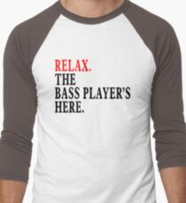 Relax The Bass Player is Here Men's Baseball ¾ T-Shirt