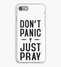 Don't Panic Just Pray iPhone Case/Skin