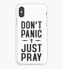 Don't Panic Just Pray iPhone Case