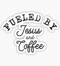 Fueled by Jesus and Coffee Sticker